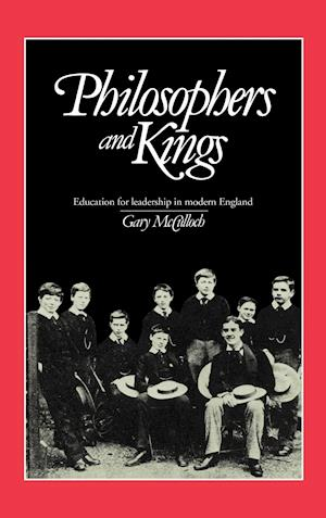 Philosophers and Kings: Education for Leadership in Modern England