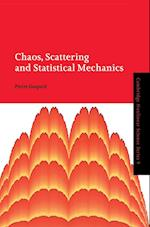 Chaos, Scattering and Statistical Mechanics (Cambridge Nonlinear Science Series, nr. 9)