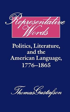 Representative Words: Politics, Literature, and the American Language, 1776 1865