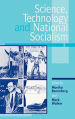 Science, Technology, and National Socialism af Monika Renneberg, Mark Walker
