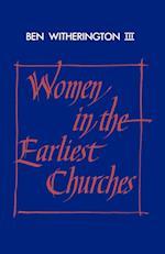 Women in the Earliest Churches af Ben Witherington III, John Court