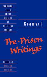 Gramsci: Pre-Prison Writings (Cambridge Texts in the History of Political Thought)