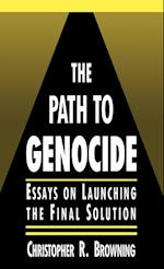 The Path to Genocide: Essays on Launching the Final Solution af Christopher R. Browning
