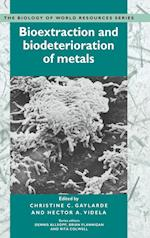 Bioextraction and Biodeterioration of Metals (Biology of World Resources, nr. 1)