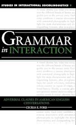 Grammar in Interaction (Studies in Interactional Sociolinguistics, nr. 9)