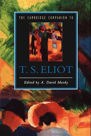 The Cambridge Companion to T. S. Eliot