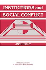 Institutions and Social Conflict af Randall Calvert, Thrainn Eggertsson, Jack Knight