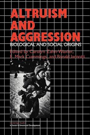 Altruism and Aggression: Social and Biological Origins