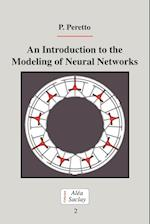 An Introduction to the Modeling of Neural Networks (Collection Alea-Saclay. Monographs and Texts in Statistical Physics, nr. 2)