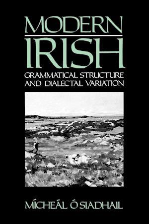 Modern Irish: Grammatical Structure and Dialectal Variation