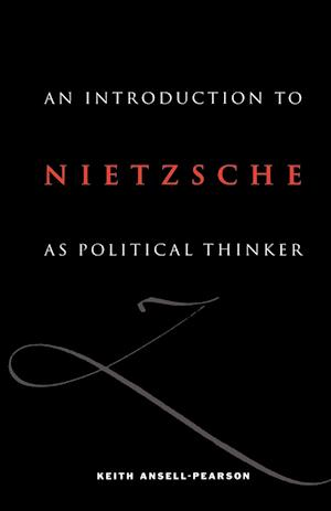 An Introduction to Nietzsche as Political Thinker