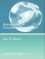 Introduction to Circulating Atmospheres (CAMBRIDGE ATMOSPHERIC AND SPACE SCIENCE SERIES, nr. 9)