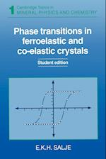 Phase Transitions in Ferroelastic and Co-elastic Crystals (Cambridge Topics in Mineral Physics And Chemistry, nr. 1)