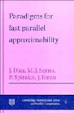 Paradigms for Fast Parallel Approximability (Cambridge International Series on Parallel Computation, nr. 8)