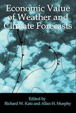 Economic Value of Weather and Climate Forecasts af Allan H Murphy, Richard W Katz