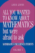 All You Wanted to Know about Mathematics but Were Afraid to Ask (All You Wanted to Know about Mathematics but Were Afraid to Ask 2 Volume Paperback Set)