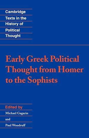 Early Greek Political Thought from Homer to the Sophists