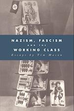 Nazism, Fascism and the Working Class af Tim Mason, Timothy W. Mason
