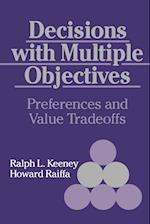 Decisions with Multiple Objectives af Richard Meyer, Ralph L Keeney, Howard Raiffa
