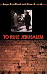 To Rule Jerusalem (Cambridge Cultural Social Studies)