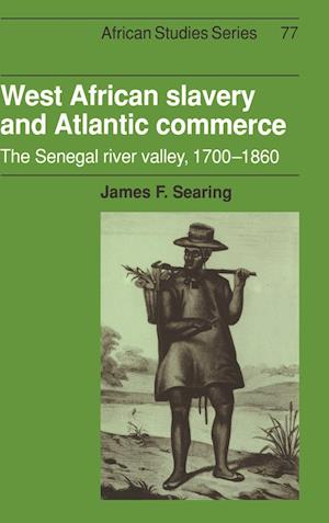 West African Slavery and Atlantic Commerce: The Senegal River Valley, 1700 1860