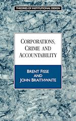 Corporations, Crime and Accountability (Theories of Institutional Design)