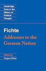 Fichte - Addresses to the German Nation af Johann Gottlieb Fichte, Gregory Moore