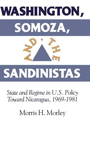 Washington, Somoza and the Sandinistas
