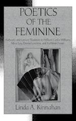 Poetics of the Feminine: Authority and Literary Tradition in William Carlos Williams, Mina Loy, Denise Levertov, and Kathleen Fraser af Linda A. Kinnahan