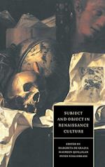 Subject and Object in Renaissance Culture (CAMBRIDGE STUDIES IN RENAISSANCE LITERATURE AND CULTURE, nr. 8)