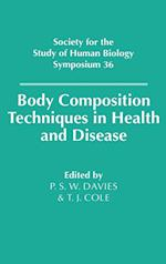 Body Composition Techniques in Health and Disease (Society for the Study of Human Biology Symposium Series, nr. 36)