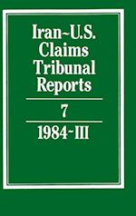Iran-U.S. Claims Tribunal Reports: Volume 7 (Iran-U.S. Claims Tribunal Reports)