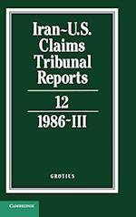 Iran-U.S. Claims Tribunal Reports: Volume 12 (Iran-U.S. Claims Tribunal Reports)