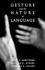 Gesture and the Nature of Language
