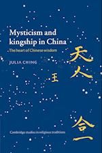 Mysticism and Kingship in China af John Clayton, William Graham, Julia Ching