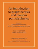 An An Introduction to Gauge Theories and Modern Particle Physics (Cambridge Monographs on Particle Physics, Nuclear Physics And Cosmology, nr. 3)