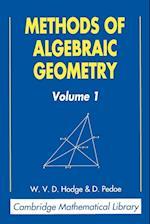 Methods of Algebraic Geometry: Volume 1 (Cambridge Mathematical Library)