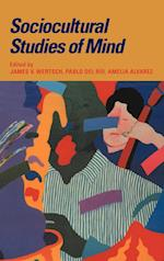 Sociocultural Studies of Mind (Learning in Doing : Social, Cognitive and Computational Perspectives)
