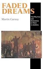 Faded Dreams af Martin Carnoy