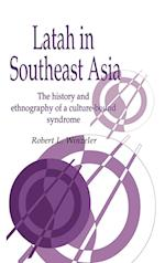 Latah in South-East Asia af Claudia Strauss, Robert L Winzeler, Naomi Quinn