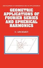 Geometric Applications of Fourier Series and Spherical Harmonics (ENCYCLOPEDIA OF MATHEMATICS AND ITS APPLICATIONS, nr. 61)