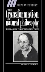 The Transformation of Natural Philosophy (Ideas in Context, nr. 34)