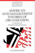 American Anti-Management Theories of Organization (CAMBRIDGE STUDIES IN MANAGEMENT, nr. 25)