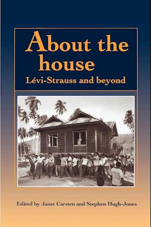 About the House: Levi-Strauss and Beyond