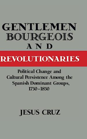 Gentlemen, Bourgeois, and Revolutionaries