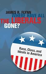Where Have All the Liberals Gone? af James R. Flynn