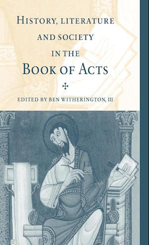 History, Literature, and Society in the Book of Acts