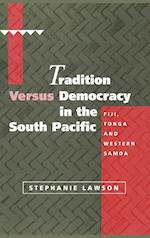 Tradition versus Democracy in the South Pacific af Anthony Milner, Anothy Low, Tessa Morris suzuki