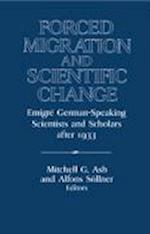 Forced Migration and Scientific Change af Mitchell G Ash, Alfons Sollner