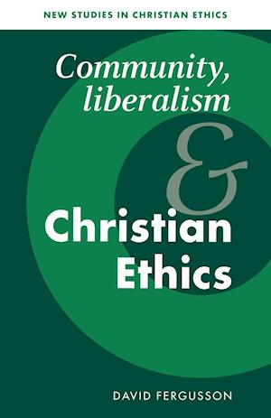Community, Liberalism and Christian Ethics